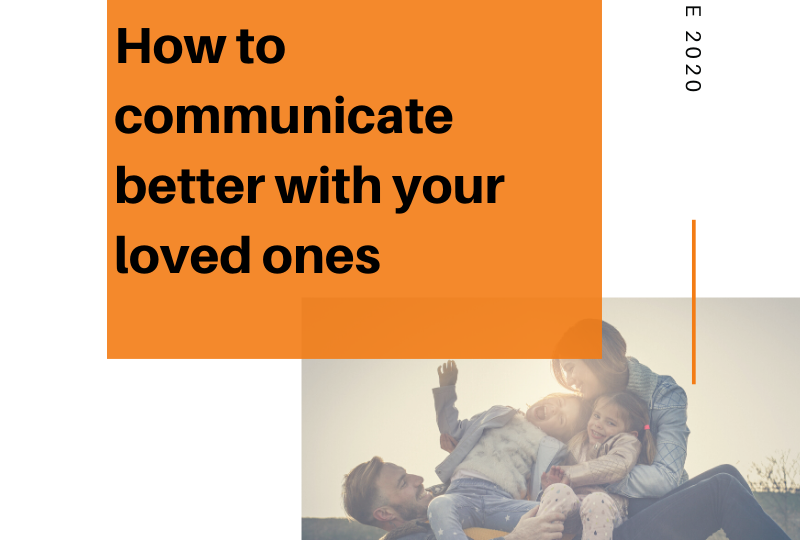How to communicate better with loved ones